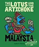The Lotus and the Artichoke - Malaysia: Eine kulinarische Entdeckungsreise mit über 60 veganen Rezepten (Edition Kochen ohne Knochen)