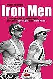 Iron Men: Das legendäre Triathlon-Duell zwischen Dave Scott und Mark Allen