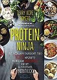 Protein Ninja: Mit Power durch den Tag - 100 herzhafte pflanzliche Rezepte für den ultimativen Proteinkick