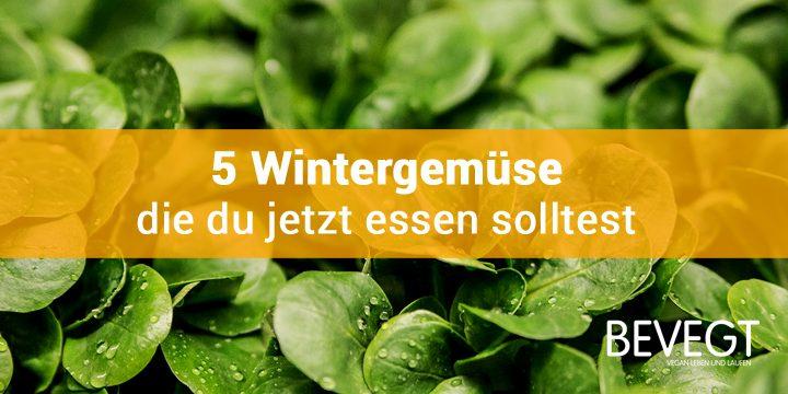 5 Wintergemüse, die du jetzt essen solltest!