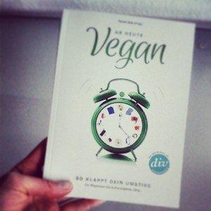 Ab heute vegan – Review und Verlosung