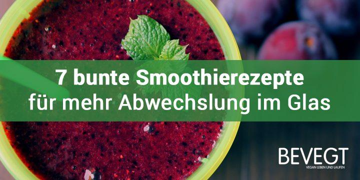 7 bunte Smoothie-Rezepte für mehr Abwechslung im Glas