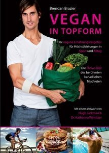 "Review: ""Vegan in Topform"" von Brendan Brazier"