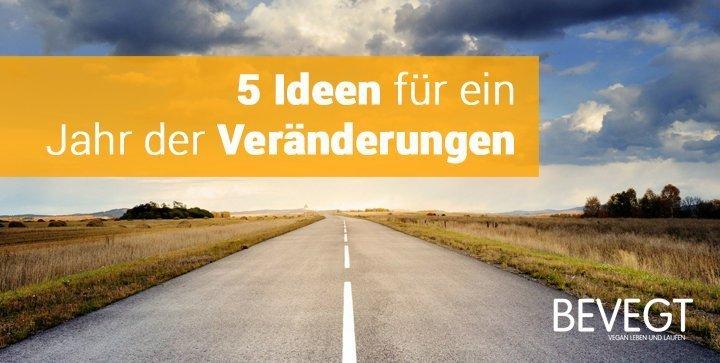 5 Ideen für ein Jahr der Veränderungen