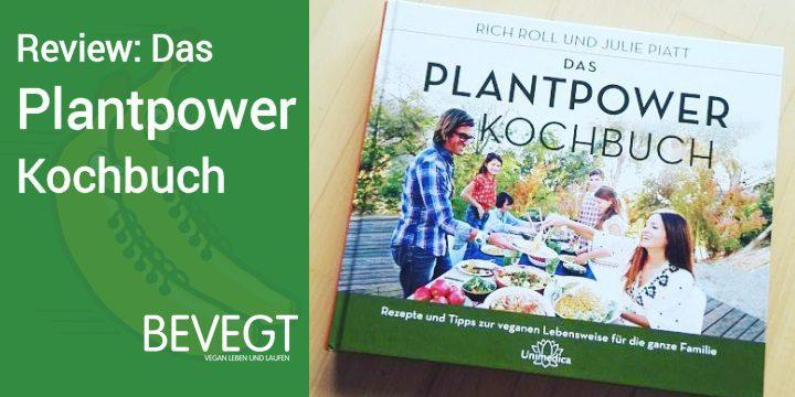Das Plantpower Kochbuch von Rich Roll und Julie Piatt