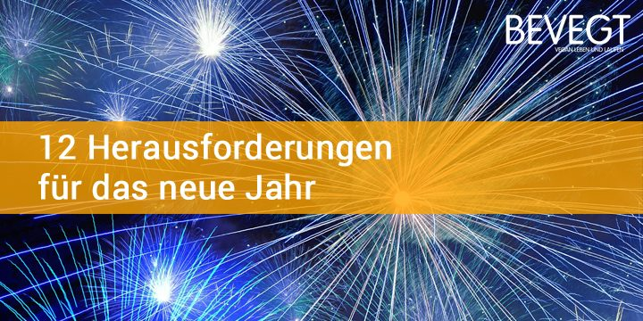12 Herausforderungen für das neue Jahr