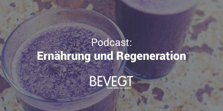 Podcast: Ernährung und Regeneration – richtig Essen und Trinken nach dem Training
