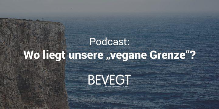 Vegan leben: Wo liegt unsere persönliche Grenze?