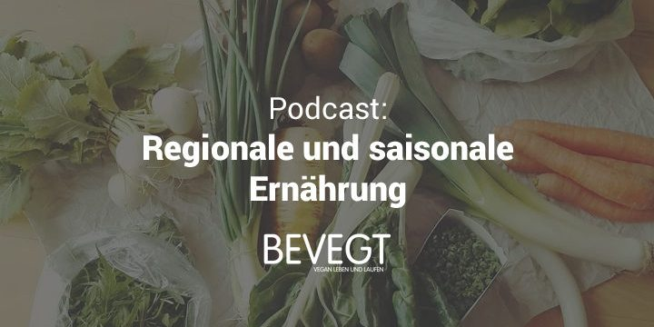 Regionale und saisonale Ernährung – so lief unser Selbstexperiment