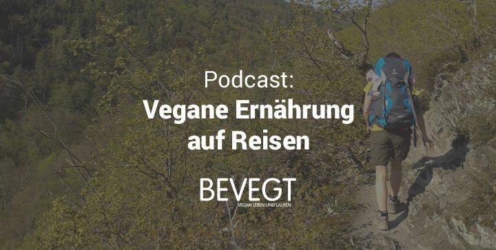 Vegan auf Reisen: Tipps für einen veganen Urlaub ohne Stress und Frust