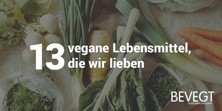 13 vegane Lebensmittel, die unser Leben bereichern