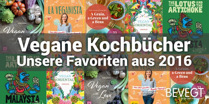 Unsere 5 veganen Lieblings-Kochbücher aus 2016