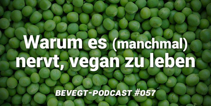 Warum es (manchmal) nervt, vegan zu leben