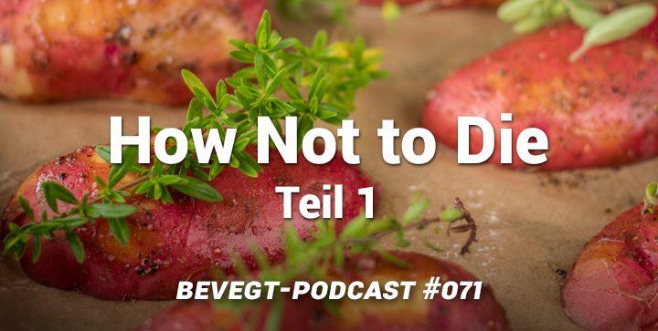 """Die besten Ernährungstipps aus """"How Not to Die"""" von Dr. Michael Greger (Teil 1)"""