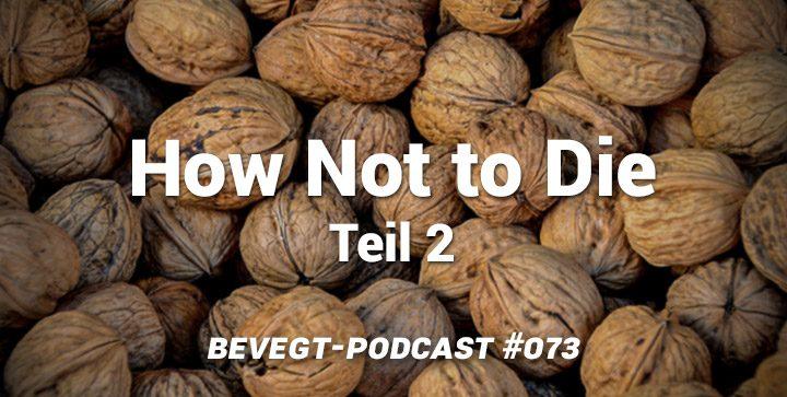 """Die besten Ernährungstipps aus """"How Not to Die"""" von Dr. Michael Greger (Teil 2)"""